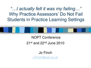 """…I actually felt it was my failing…""   Why Practice Assessors' Do Not Fail Students in Practice Learning Settings"