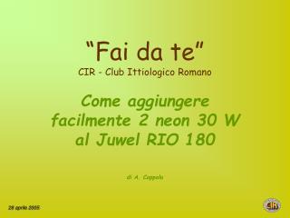 �Fai da te� CIR - Club Ittiologico Romano