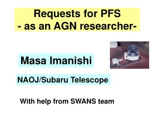 Requests for PFS - as an AGN researcher-