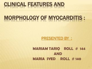 Clinical features and  morphology of myocarditis :