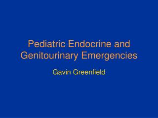 Pediatric Endocrine and Genitourinary Emergencies
