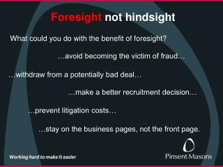 Foresight  not hindsight