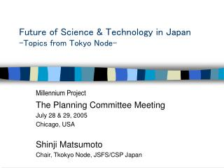Future of Science & Technology in Japan -Topics from Tokyo Node-
