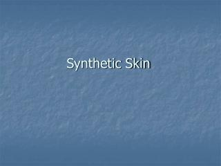 Synthetic Skin