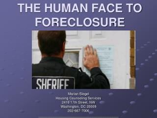 THE HUMAN FACE TO FORECLOSURE