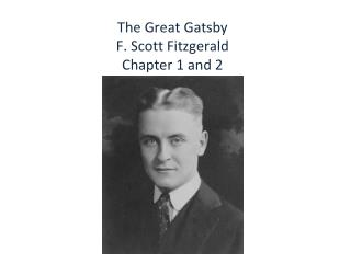 The Great Gatsby F. Scott Fitzgerald Chapter 1 and 2