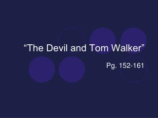 """The Devil and Tom Walker"""