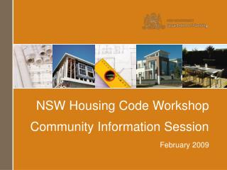 NSW Housing Code Workshop Community Information Session February 2009