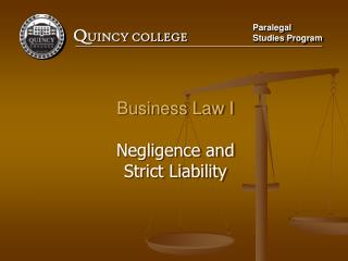 Business Law I Negligence and Strict Liability