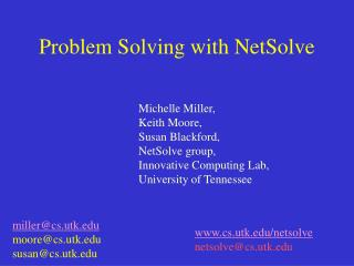 Problem Solving with NetSolve