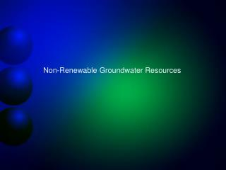 Non-Renewable Groundwater Resources