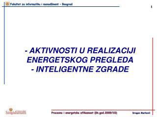 -  AKTIVNOSTI U REALIZACIJI ENERGETSKOG PREGLEDA - INTELIGENTNE ZGRADE