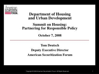 Department of Housing  and Urban Development Summit on Housing: Partnering for Responsible Policy October 7, 2008
