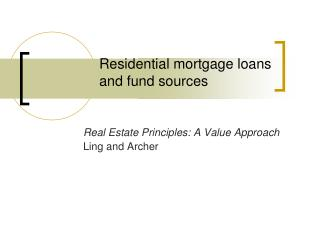 Residential mortgage loans and fund sources