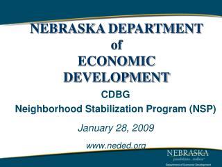 CDBG Neighborhood Stabilization Program (NSP) January 28, 2009 www.neded.org
