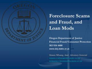 Foreclosure Scams and Fraud, and Loan Mods Oregon Department of Justice Financial Fraud/Consumer Protection 503 934 440
