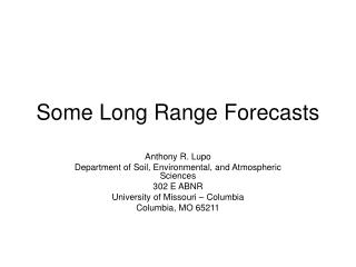 Some Long Range Forecasts