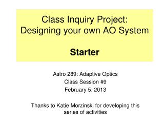 Class Inquiry Project: Designing your own AO System Starter
