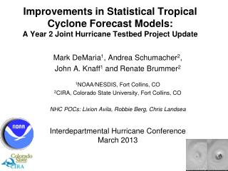 Improvements in Statistical Tropical Cyclone Forecast Models:  A Year 2 Joint Hurricane  Testbed  Project Update