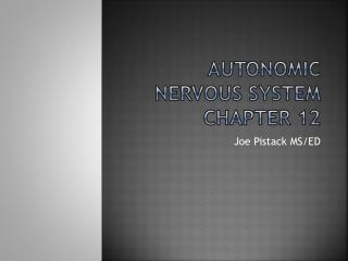 Autonomic nervous system Chapter 12