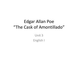 """Edgar Allan Poe """"The Cask of Amontillado"""""""