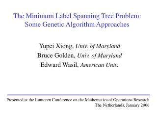 The Minimum Label Spanning Tree Problem: Some Genetic Algorithm Approaches