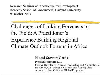 Challenges of Linking Forecasts to the Field: A Practitioner's Experience Building Regional Climate Outlook Forums in A