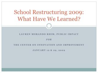 School Restructuring 2009: What Have We Learned?