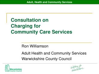 Consultation on Charging for  Community Care Services