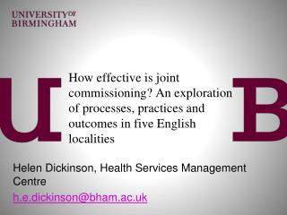 How effective is joint commissioning? An exploration of processes, practices and outcomes in five English localities