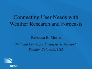 Connecting User Needs with Weather Research and Forecasts