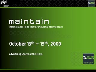 October 13 th  – 15 th , 2009 Advertising Spaces at the M,O,C,