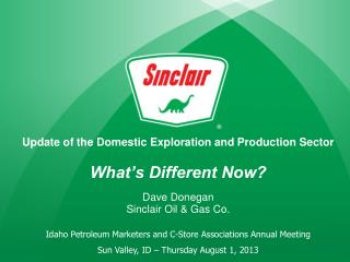 Update  of the Domestic Exploration and Production  Sector What's Different Now?