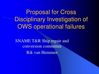 Proposal for Cross Disciplinary Investigation of OWS operational failures