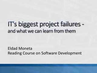 IT's biggest project failures -  and what we can learn from them