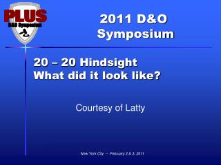 20 – 20 Hindsight What did it look like?
