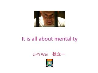 It is all about mentality