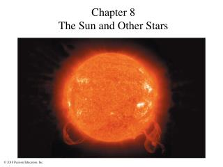 Chapter  8 T he Sun and Other Stars