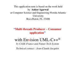 This application note is based on the work held by   Ankur Agarwal at Computer Science and Engineering Florida Atlantic