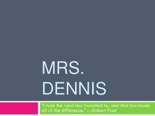 Mrs. Dennis