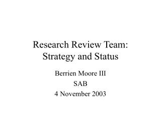 Research Review Team:  Strategy and Status