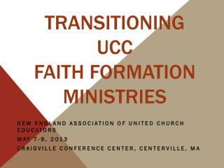 Transitioning UCC  faith formation ministries