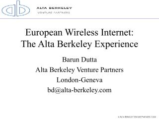 European Wireless Internet: The Alta Berkeley Experience