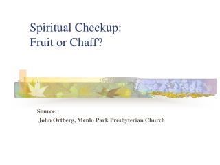 Spiritual Checkup:   Fruit or Chaff?