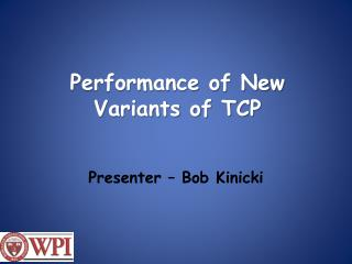 Performance of New Variants of TCP