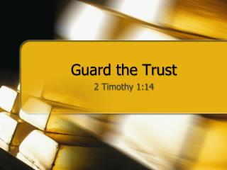 Guard the Trust