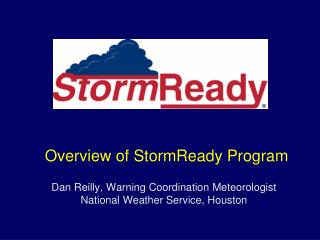 Dan Reilly, Warning Coordination Meteorologist  National Weather Service, Houston