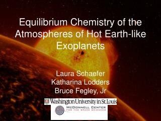 Equilibrium Chemistry of the Atmospheres of Hot Earth-like Exoplanets