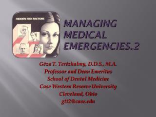 MANAGING                    MEDICAL                    EMERGENCIES.2