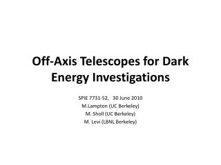 Off-Axis Telescopes for Dark Energy Investigations